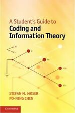A Student's Guide To Coding And Information Theory: By Stefan M. Moser, Po-Ni...