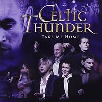 CELTIC THUNDER Take Me Home CD BRAND NEW