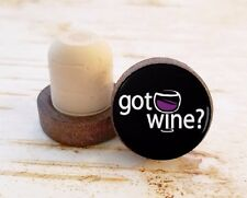 Got Wine? Wine Stopper, Wine Style Bottle Stopper, Dark Wood Cork Bottle Stopper