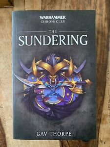 WARHAMMER CHRONICLES - THE SUNDERING BY GAV THORPE Black Library Oop Limited