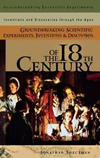 Groundbreaking Scientific Experiments, Inventions, and Discoveries of the 18th C