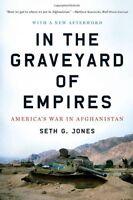 In the Graveyard of Empires: Americas War in Afghanistan by Seth G. Jones