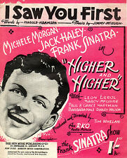 "SHEET MUSIC - FRANK SINATRA - ""I SAW YOU FIRST"" FROM ""HIGHER AND HIGHER"" (1943)"