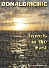 Travels in the East by Donald Richie 2007 Paperback