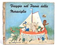 VIAGGIO NEL PAESE DELLE MERAVIGLIE - CASA ED. MEDITERRANEA - ROMA 1930 ca.