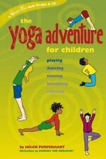The Yoga Adventure for Children : Playing, Dancing, Moving, Breathing,...