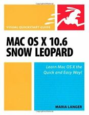 Mac OS X 10.6 Snow Leopard: Visual QuickStart Guide by Maria Langer