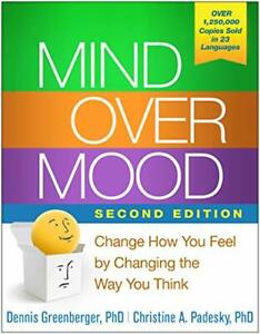 Mind Over Mood: Change How You Feel by Changing the Way You... by Beck, Aaron T.