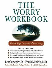 The Worry Workbook : Twelve Steps to Anxiety-Free Living