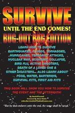 Survive until the End Comes - (Bug-Out Bag Edition) : Survive Earthquakes, Fl...