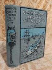 1907 Commodore Barney's Young Spies Story of Burning of Washington Antique Book