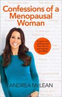 Confessions Of A Menopausal Woman by Andrea McLean (NEW)