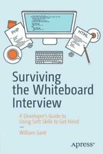 Surviving the Whiteboard Interview: A Developer's Guide to Using Soft Skill...