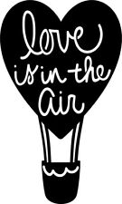 Love Is In The Air Valentines Vinyl Decal Sticker for Wine Bottle Craft