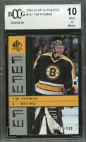 2002-03 sp authentic #137 TIM THOMAS bruins rookie BGS BCCG 10