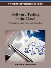 Software Testing in the Cloud : Perspectives on an Emerging Discipline (2012,...