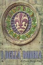 DELLA ROBBIA - BARGELLINI Piero, I Della Robbia