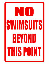 Swimming POOL Sign No swimsuits Durable Never Rust Aluminum Full Color Glossy