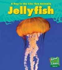 Spilsbury, Louise, Jellyfish (A Day in the Life: Sea Animals), Very Good Book