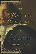 The Would-Be Commoner: A Tale of Deception, Murder, and Justice in Seventeenth-