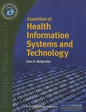 Essentials of Health Information Systems and Technology by Jean A. Balgrosky