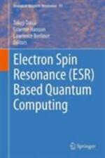 Biological Magnetic Resonance: Electron Spin Resonance (Esr) Based Quantum...