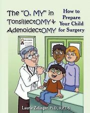 The O, My in Tonsillectomy & Adenoidectomy: How to Prepare Your Child for Surger