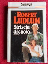 book libro Robert Ludlum STRISCIA DI CUOIO 1990 SUPERBUR RIZZOLI (L54)