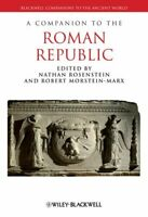 A Companion to the Roman Republic by Nathan Rosenstein 9781444334135 | Brand New