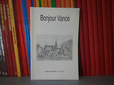 Bonjour Vancé - Antoine Vanfleteren - Dédicacé - Sarthe/Catholicisme