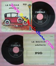 LP 45 7'' EL BARBERIN MARIO BATTAINI La balilla Adulterio FONOLA no cd mc dvd