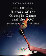 The Official History of the Olympic Games and the IOC: Athens to Beijing, 1894-2