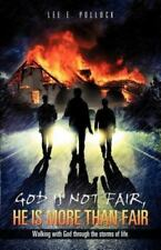 God Is Not Fair, He Is More Than Fair (Paperback or Softback)