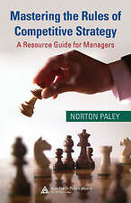 Mastering the Rules of Competitive Strategy: A Resource Guide for Managers by P