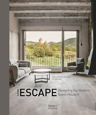 Another Escape : Designing the Modern Guest House II (2017, Hardcover)