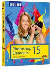 Photoshop Elements 15 - Bild für Bild erklärt von Michael Gradias (2016, Gebunde
