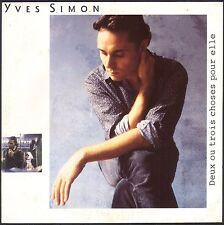 YVES SIMON DEUX OU TROIS CHOSES POUR ELLE 45T SP 1988 BARCLAY 871.158