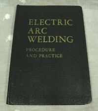 Vtg ELECTRIC ARC WELDING Procedure and Practice ~ Hobart Trade School SC