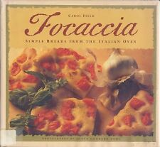 Focaccia: Simple Breads from the Italian Oven savory fillings sweet focaccine