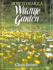 How to Make a Wildlife Garden by Baines, Chris
