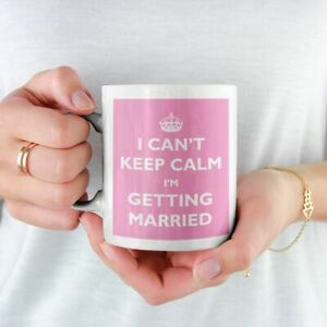 I CAN'T KEEP CALM I'M GETTING MARRIED PRINTED BRIDE TO BE GIFT MUG FREE P&P