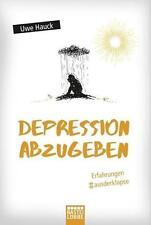 Depression abzugeben von Uwe Hauck (2017, Taschenbuch)