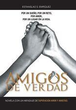 Amigos de Verdad : Novela con un Mensaje de SuperaciÓN Amor y Amistad by...