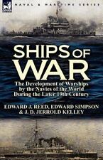 Ships Of War: The Development Of Warships By The Navies Of The World During T...