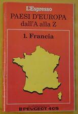 PAESI D' EUROPA dall' A alla Z  1.FRANCIA  -L' ESPRESSO-  1989