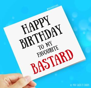 To my favourite bastard / Funny Humour Witty Offensive Rude Birthday Cards