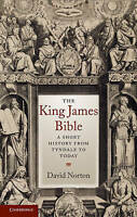 The King James Bible. A Short History from Tyndale to Today by Norton, David (Ha