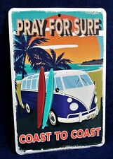 PRAY FOR SURF - *US MADE* Embossed Metal Tin Sign - VW Bus Man Cave Garage Bar