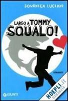 Largo a Tommy Squalo! - Domenica Luciani - libro nuovo in offerta !!