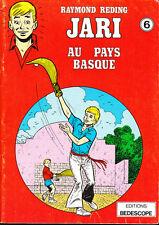 JARI 6. Au Pays Basque. REDING. Bedescope 1978.